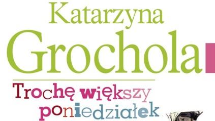 Grochola_Troche_Wiekszy_Poniedzialek
