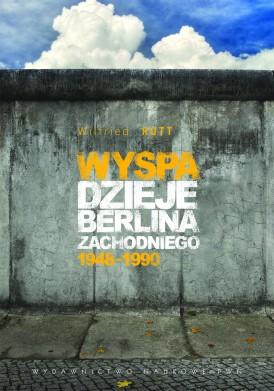Wyspa. Dzieje Berlina Zachodniego 1948-1990