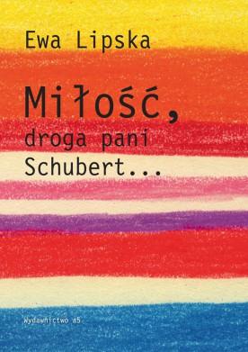 Miłość, droga pani Schubert...