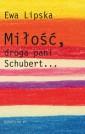 Miłość, droga pani Schubert…