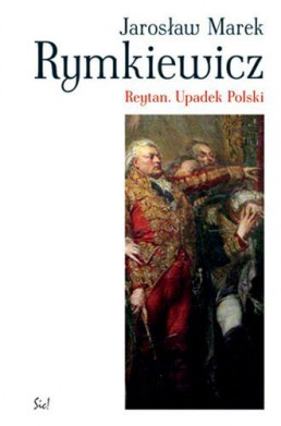 Reytan. Upadek Polski