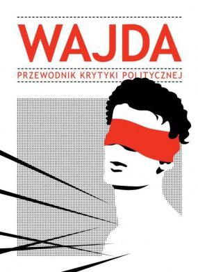 Wajda - przewodnik Krytyki Politycznej