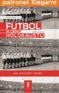 Futbol w cieniu Holokaustu. Ajax, Holendrzy i wojna