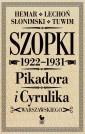 Szopki polityczne 1922-1931. Cyrulika i Pikadora Warszawskiego