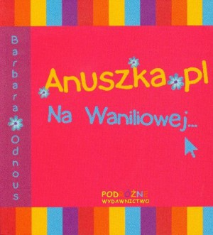 Anuszka.pl Na Waniliowej