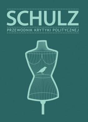 Schulz. Przewodnik Krytyki Politycznej