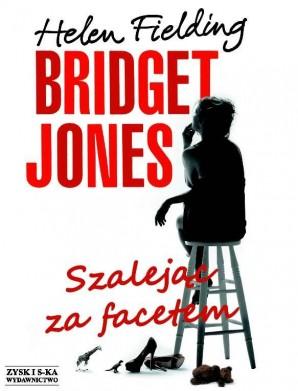 Bridget Jones. Szalejąc za facetem