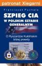 Szpieg CIA w polskim Sztabie Generalnym. O Ryszardzie Kuklińskim bliżej prawdy