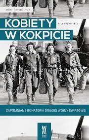 Kobiety w kokpicie. Zapomniane bohaterki drugiej wojny światowej