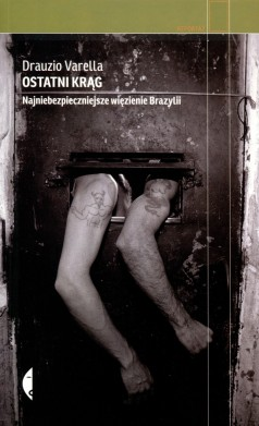 Ostatni krąg. Najniebezpieczniejsze więzienie Brazylii