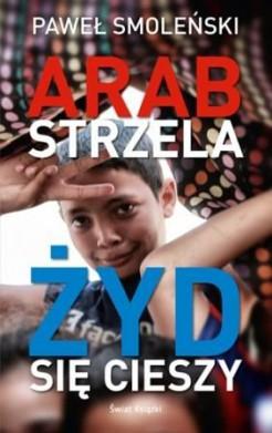 Arab strzela, Żyd się cieszy