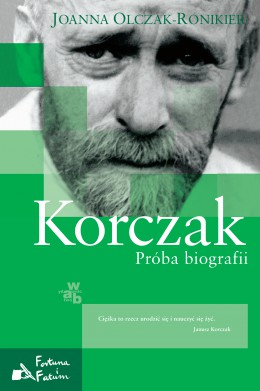 Korczak. Próba biografii