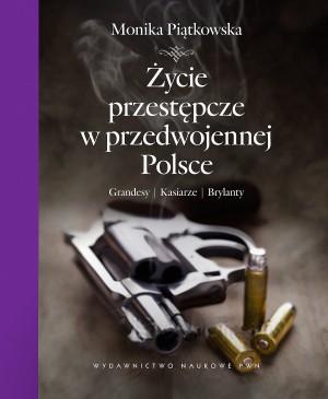 Życie przestępcze w przedwojennej Polsce