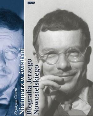 Nietoperz w świątyni. Biografia Jerzego Nowosielskiego.
