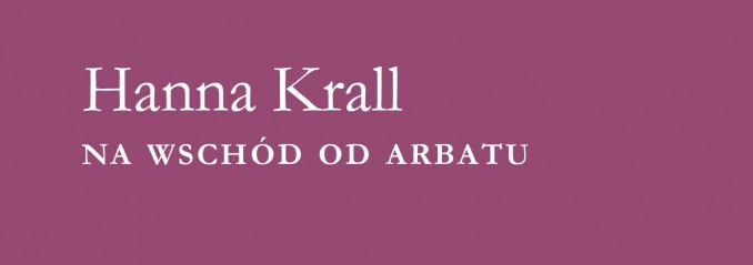 Hanna Krall, Na wschód od Arbatu