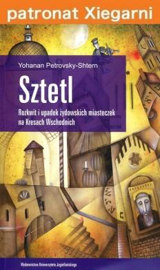 Sztetl. Rozkwit i upadek żydowskich miasteczek na Kresach Wschodnich