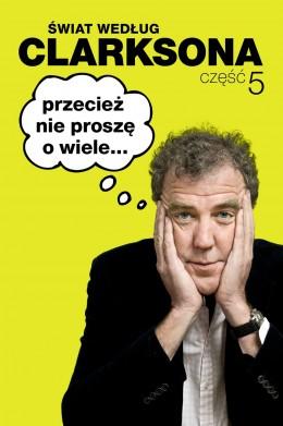 Świat według Clarksona 5: Przecież nie proszę o wiele...