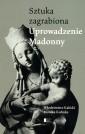 Uprowadzenie Madonny. Sztuka zagrabiona