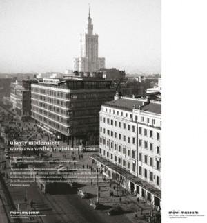 Ukryty modernizm. Warszawa według Christiana Kereza.