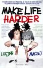 Make life harder