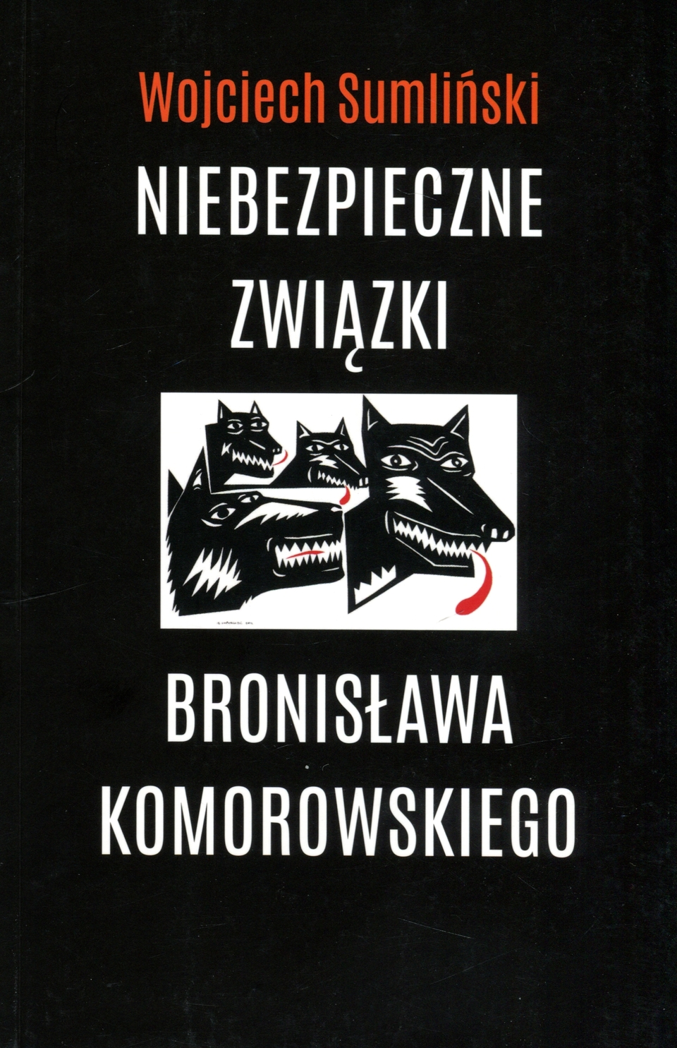 Sumlinski_Niebezpieczne_zwiazki_Bronislawa_Komorowskiego