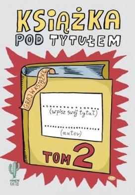 Książka pod tytułem. Tom 2