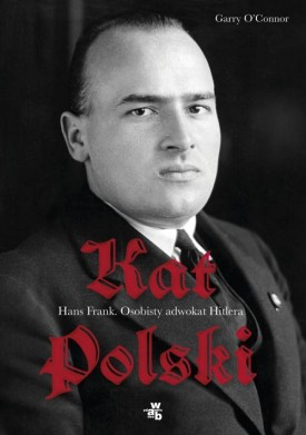 Kat Polski. Hans Frank. Osobisty adwokat Hitlera