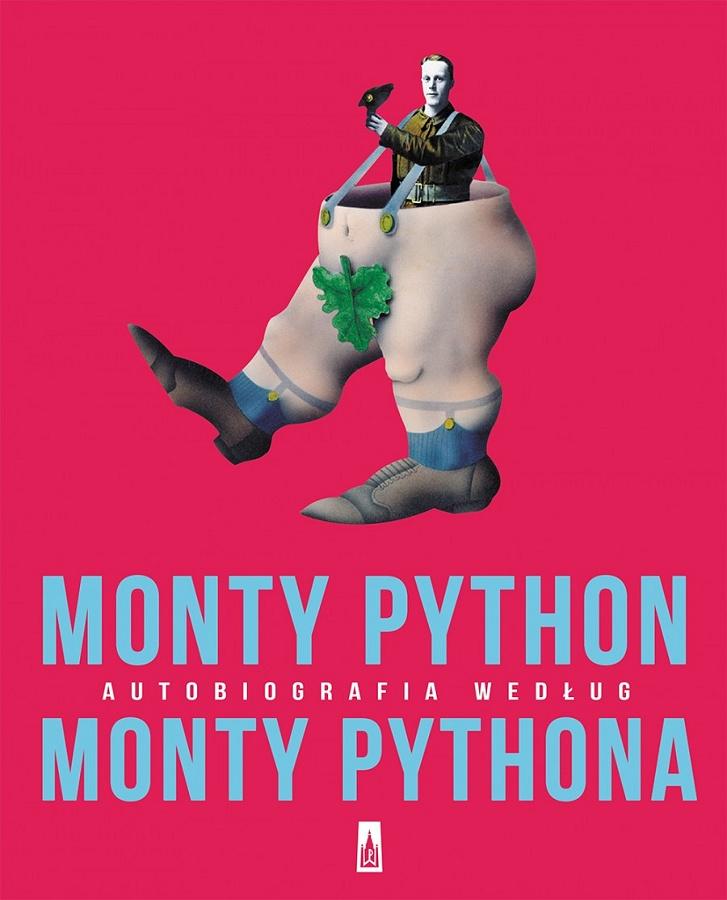 Monty Python. Autobiografia według Monty Pythona.