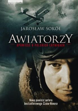 Awiatorzy. Opowieść o polskich lotnikach