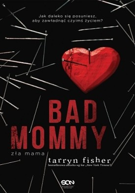 Bad Mommy. Zła mama