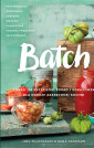 Batch. Ponad 200 przepisów, porad i wskazówek dla dobrze zakręconej kuchni