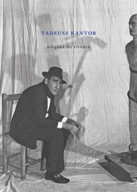 Tadeusz Kantor. Książka do pisania