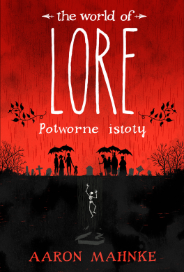 The World of Lore: Potworne istoty