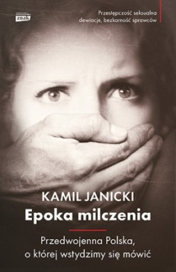 Epoka milczenia. Przedwojenna Polska, o której wstydzimy się mówić