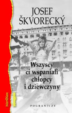 Wszyscy ci wspaniali chłopcy i dziewczyny Osobista historia czeskiego kina