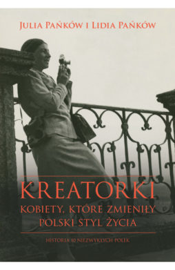 Kreatorki. Kobiety, które zmieniły polski styl życia
