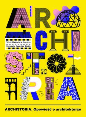 Archistoria. Opowieść o architekturze