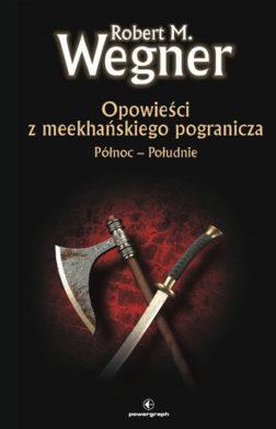 Opowieści z meekhańskiego pogranicza. Północ-Południe