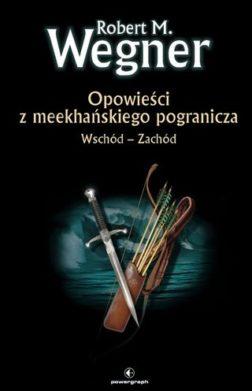 Opowieści z meekhańskiego pogranicza. Wschód – Zachód