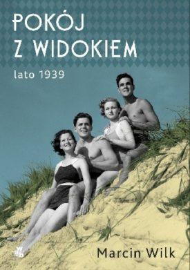 Pokój z widokiem. Lato 1939