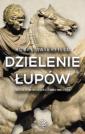 Dzielenie łupów. Wojna o imperium Aleksandra Wielkiego